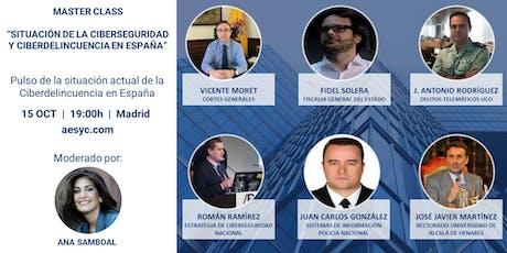 """Master Class """"Situación de la Ciberseguridad y Ciberdelitos en España"""" entradas"""