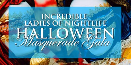 Incredible Ladies of Nightlife Halloween Masquerade Super Party tickets