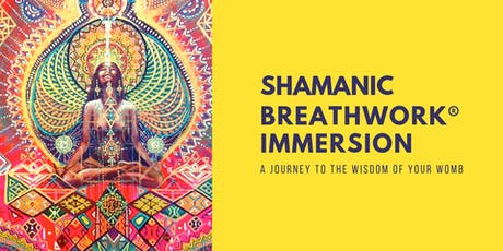 SHAMANIC BREATHWORK IMMERSION // Journey To The Wisdom of Your Womb tickets
