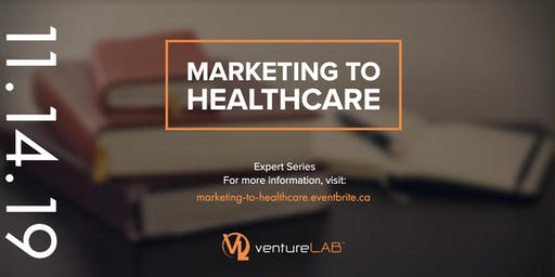 Expert Series: Marketing to Healthcare