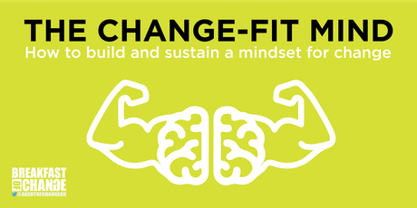 The Change-Fit Mind: How to build and sustain a mindset for change tickets