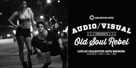 Audio/Visual Presents Old Soul Rebel tickets