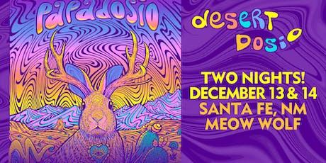 Desert Dosio | TWO NIGHTS @ MEOW WOLF | Santa Fe, NM tickets
