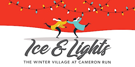 Ice & Lights: The Winter Village at Cameron Run tickets