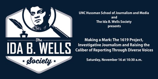 Ida B. Wells Society for Investigative Journalism: Making a Mark