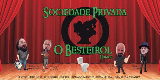 Sociedade Privada, O Besteirol