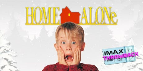 IMAX Throwback: Home Alone tickets