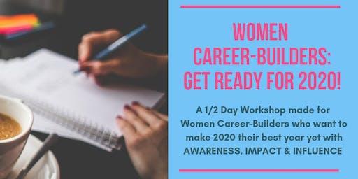 WOMEN CAREER-BUILDERS: Get ready for 2020!