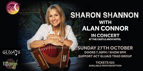 Sharon Shannon with Alan Connor Live at the Castle Arch Hotel tickets