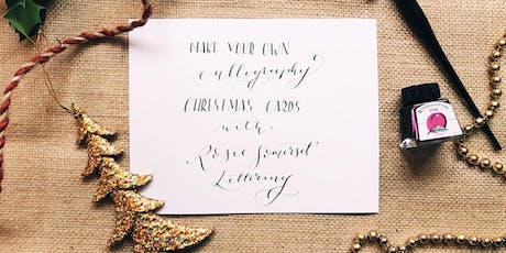 Christmas Calligraphy with Rosie Somerset Lettering tickets