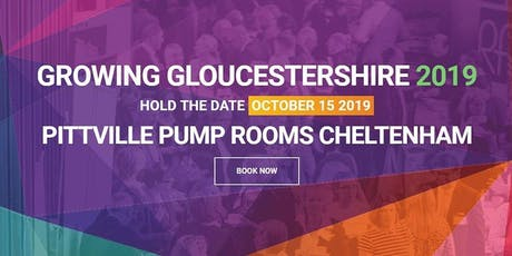 Growing Gloucestershire 2019 - Sustainability, Connectivity and Technology tickets