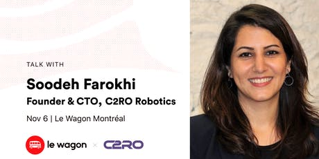 Le Wagon Talk with Soodeh Farokhi, Founder & CTO, C2RO Robotics tickets