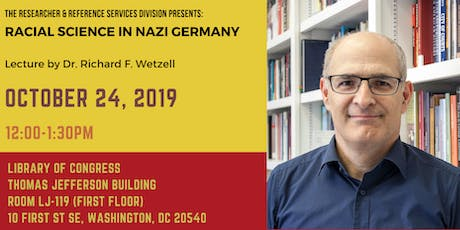 Racial Science in Nazi Germany with Dr. Richard F. Wetzell tickets