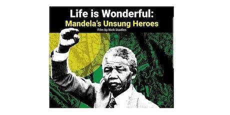 Film Screening: Life is Wonderful - Mandela's Unsung Heroes tickets
