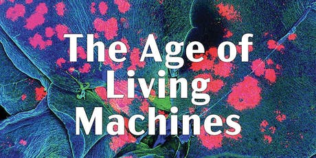 MITEI Colloquium: The age of living machines: A biology-based energy technology revolution tickets