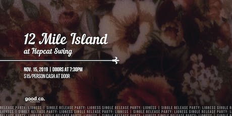 The Release Party: Lioness by 12 Mile Island tickets