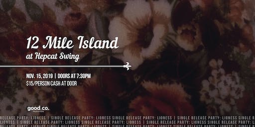 The Release Party: Lioness by 12 Mile Island