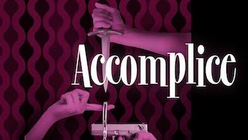 """Accomplice"""