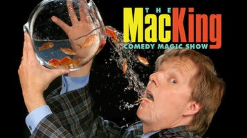 """The Mac King Comedy Magic Show"""