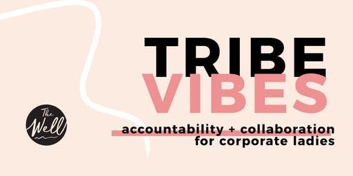 #TRIBEVIBES: Corporate Ladies [MEMBERS ONLY]