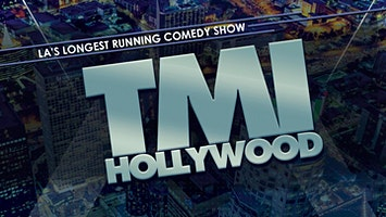 """TMI Hollywood"" - LA's Longest Running Comedy Show"