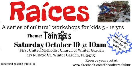 Raíces: Taíno Workshop for kids tickets