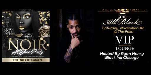 THE ALL BLACK PARTY HOSTED BY RYAN HENRY (Black Ink Chicago)
