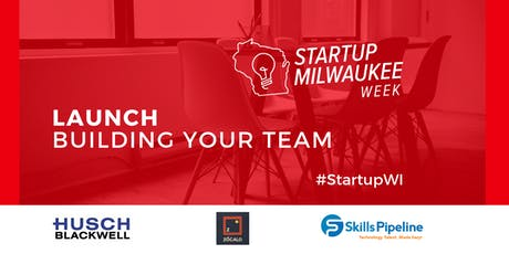 Startup Milwaukee LAUNCH: Building Your Company's Team tickets