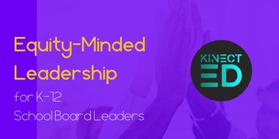 Equity-Minded Leadership for K-12 School Board Leaders