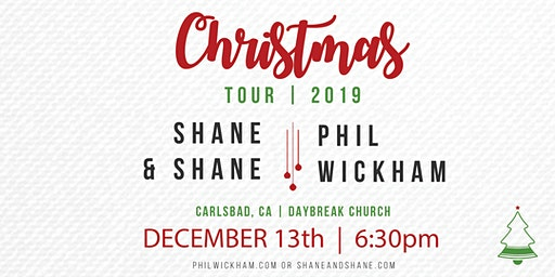 PHIL WICKHAM | SHANE & SHANE CHRISTMAS TOUR @ DAYBREAK CHURCH - 6:30pm