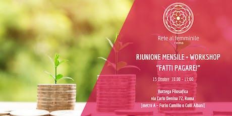 """Riunione Rete al Femminile Roma + Workshop """"Fatti Pagare!"""" biglietti"""