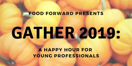 Food Forward's GATHER 2019: A Happy Hour for Young Professionals tickets
