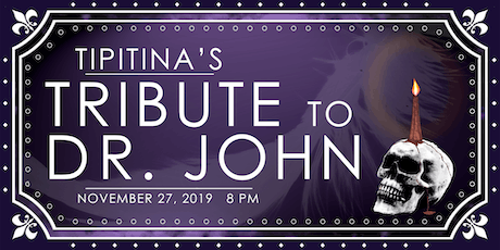 Tipitina's Tribute to Dr. John tickets