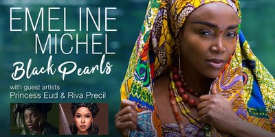 Emeline Michel in Black Pearls with guest artists Princess Eud & Riva Preci
