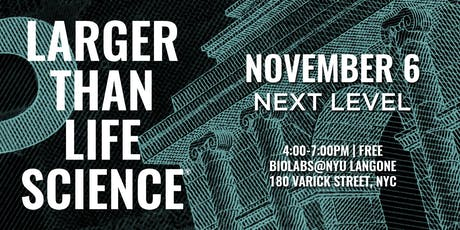 LARGER THAN LIFE SCIENCE | Next Level tickets