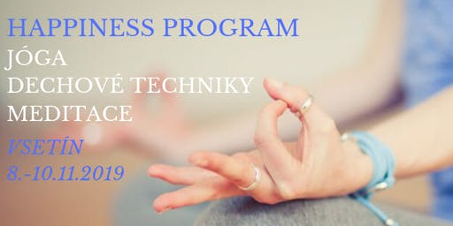 HAPPINESS Program Vsetín, 8.-10. listopadu 2019
