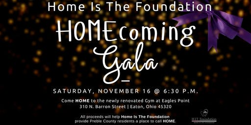 Home Is The Foundation HOMEcoming Gala