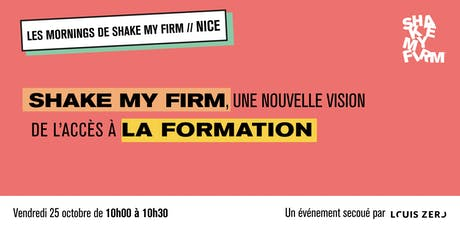 Shake my Firm, une nouvelle vision de l'accès à la formation billets