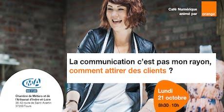 La communication c'est pas mon rayon, comment attirer des clients ? billets