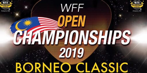 WFF OPEN CHAMPIONSHIP 2019 BORNEO CLASSIC QUALIFIER