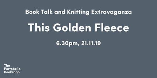 This Golden Fleece book talk and knitting extravaganza