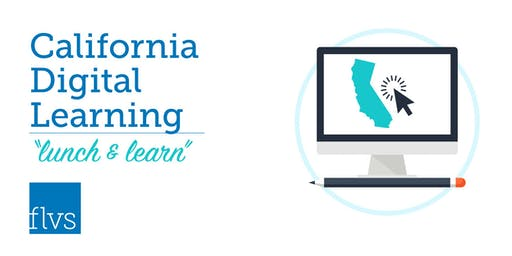 California Digital Learning Event - Lunch and Learn!