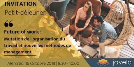 Petit-déjeuner à thème - Future of work :  Mutation & nouvelles méthodes billets