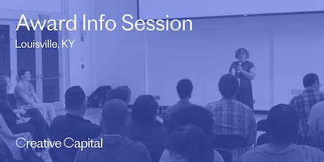 Creative Capital 2020 Award Application Info Session - Louisville tickets