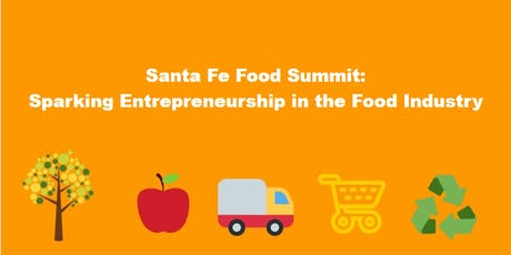 Santa Fe Food Summit: Sparking Entrepreneurship in the Food Industry tickets