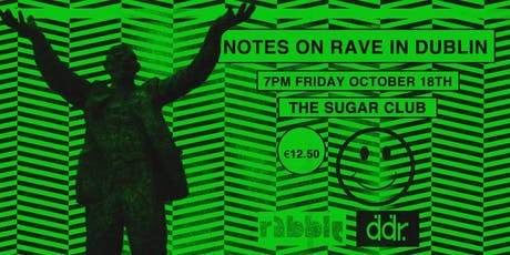 Notes on Rave in Dublin tickets