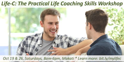 Life-C: The Practical Life Coaching Skills Workshop [Oct 19 AND 26, 2019]