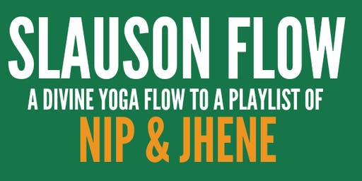 Slauson Flow (Nipsey + Jhene Yoga Night)