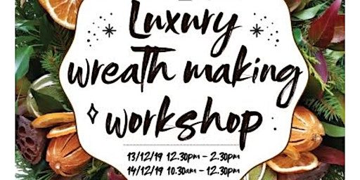 Luxury Festive  Wreath Making Workshop