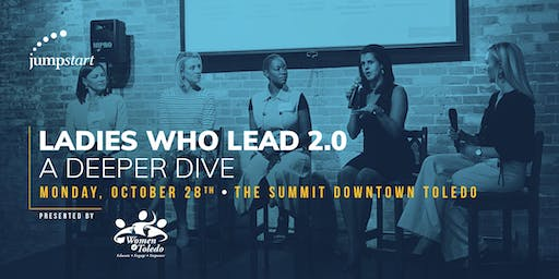 Ladies Who Lead 2.0: A Deeper Dive